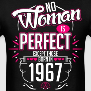 No Woman Is Perfect Except Those Born In 1967 - Men's T-Shirt