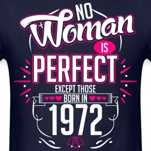 No Woman Is Perfect Except Those Born In 1972 - Men's T-Shirt