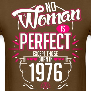 No Woman Is Perfect Except Those Born In 1976 - Men's T-Shirt