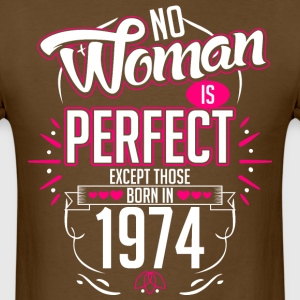 No Woman Is Perfect Except Those Born In 1974 - Men's T-Shirt
