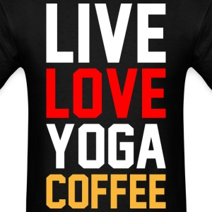 Live Love Yoga Coffee T-Shirts - Men's T-Shirt
