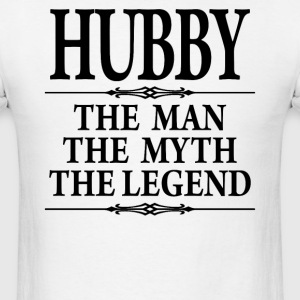 Hubby The Man The Myth The legend - Men's T-Shirt