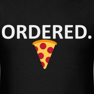 ORDERED PIZZA T-Shirts - Men's T-Shirt