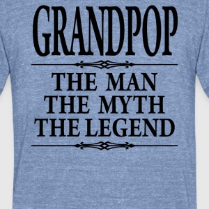 Grandpop The Man The Myth The Legend - Unisex Tri-Blend T-Shirt by American Apparel