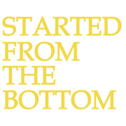 T-shirt - Started From The Bottom Drizzy punchline