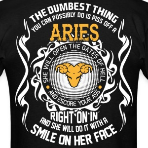 Dumbest Thing can Possibly do is piss off Aries - Men's T-Shirt
