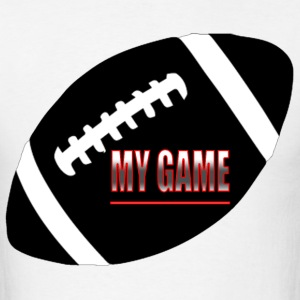 My Game T-Shirts - Men's T-Shirt