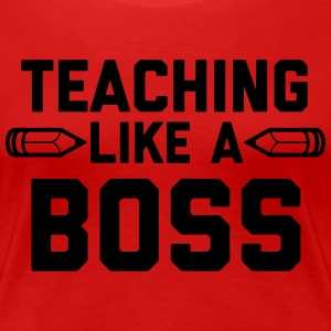 Teaching Like A Boss T-Shirts - Women's Premium T-Shirt
