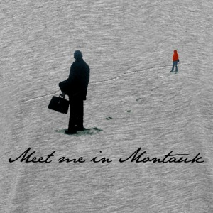 Meet me in Montauk... - Men's Premium T-Shirt