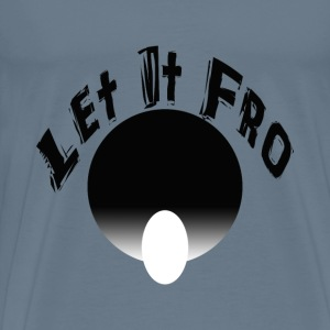 Let it Fro Tee - Men's Premium T-Shirt