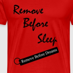 Remove Before Sleep - Men's Premium T-Shirt