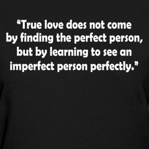 True Love Quote T-Shirts - Women's T-Shirt