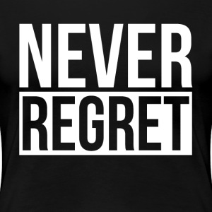 NEVER REGRET T-Shirts - Women's Premium T-Shirt