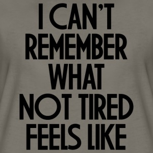 NOT TIRED FEELS LIKE T-Shirts - Women's Premium T-Shirt