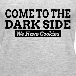 Come To The Dark Side We Have Cookies Tanks - Women's Premium Tank Top