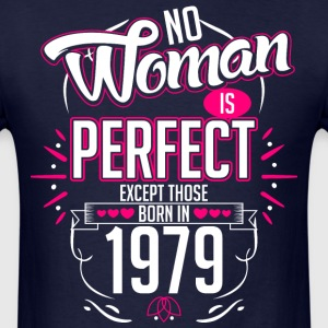 No Woman Is Perfect Except Those Born In 1979 - Men's T-Shirt
