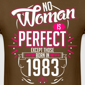 No Woman Is Perfect Except Those Born In 1983 - Men's T-Shirt