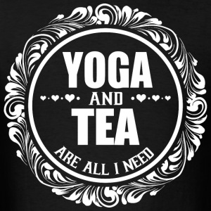 Yoga And Tea Are All I Need - Men's T-Shirt
