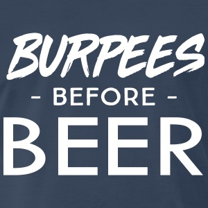 Burpees before beer T-Shirts - Men's Premium T-Shirt