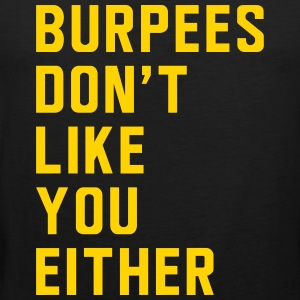 Burpees don't like you either Sportswear - Men's Premium Tank
