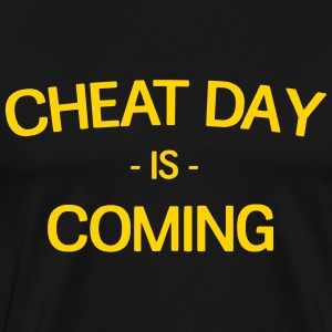 Cheat Day is Coming T-Shirts - Men's Premium T-Shirt