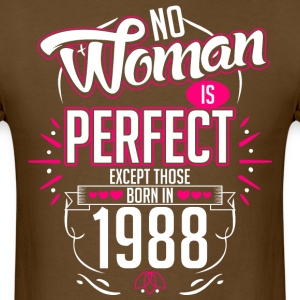 No Woman Is Perfect Except Those Born In 1988 - Men's T-Shirt