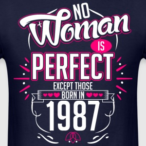 No Woman Is Perfect Except Those Born In 1987 - Men's T-Shirt