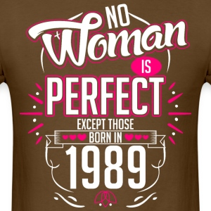 No Woman Is Perfect Except Those Born In 1989 - Men's T-Shirt