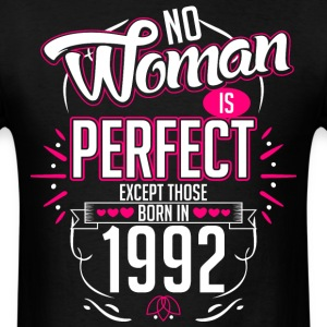 No Woman Is Perfect Except Those Born In 1992 - Men's T-Shirt