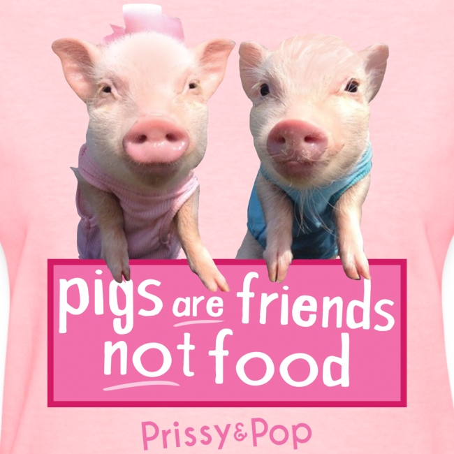 Pigs Are Friends Not Food Womens Shirt