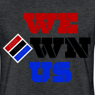 Design ~ We Own Us (Fitted Tee)