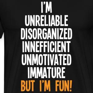 But I'm Fun! - Men's Premium T-Shirt