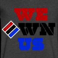 Design ~ We Own Us (V Neck)