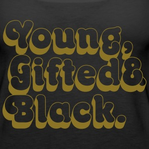 Young, Gifted & Black. Tanks - Women's Premium Tank Top