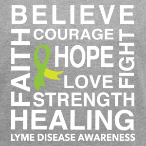 BELIEVE, HOPE, HEALING. LYME DISEASE TSHIRT - Women's Roll Cuff T-Shirt