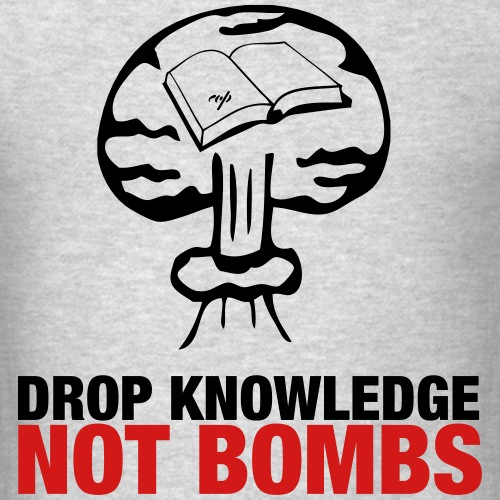 Drop Knowledge Not Bombs!