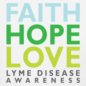 Faith, Hope, Love. Lyme Disease awareness top - Women's T-Shirt