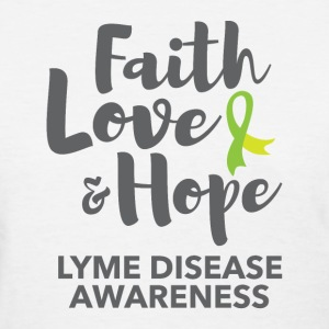 Faith, Hope, Love. Lyme Disease awareness Tshirt - Women's T-Shirt