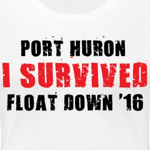 I Survived Port Huron Float Down 2016 - Women's Premium T-Shirt