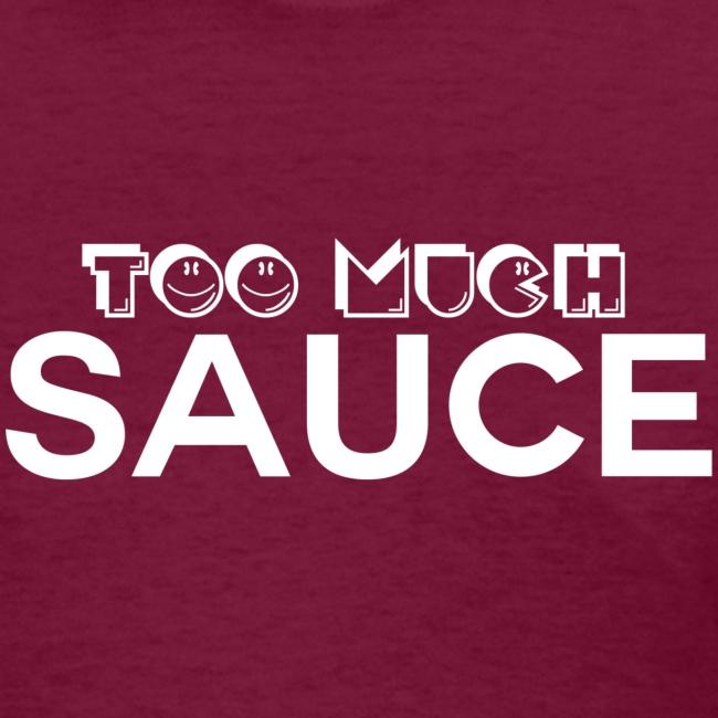 Too Much Sauce (Women)