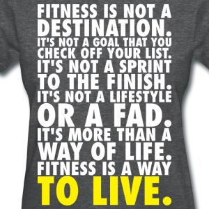 Fitness Is A Way To Live T-Shirts - Women's T-Shirt