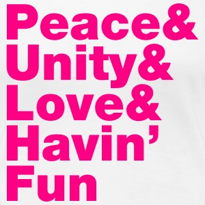 Peace & Unity & Love & Havin' Fun T-Shirts - Women's Premium T-Shirt
