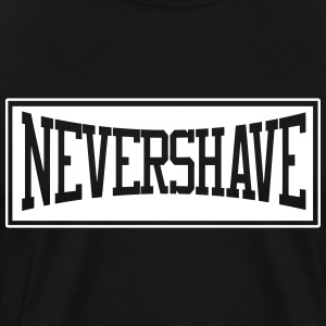 Nevershave T-Shirts - Men's Premium T-Shirt