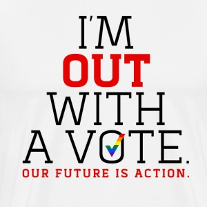 I'm Out With a Vote T-Shirt - Men's Premium T-Shirt