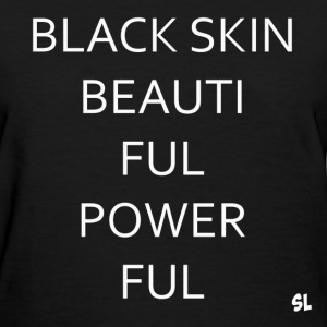 Black Skin Powerful Tee T-Shirts - Women's T-Shirt