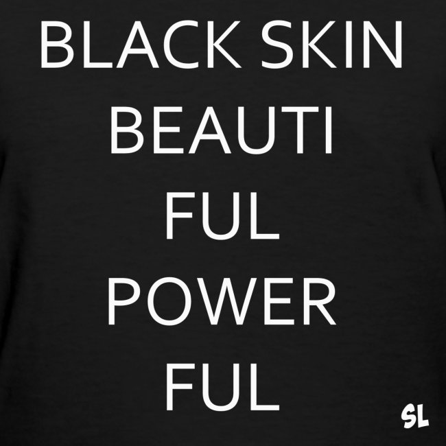 Black Women's Black Skin BEAUTIFUL POWERFUL Melanin Slogan Quotes T-shirt Clothing by Stephanie Lahart