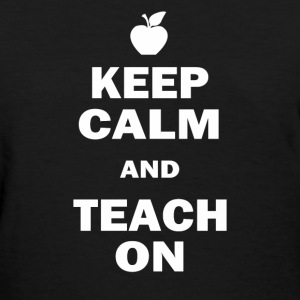 Keep Calm and Teach On T-Shirts - Women's T-Shirt
