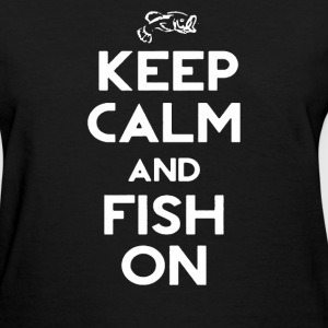 Keep Calm And Fish On T-Shirts - Women's T-Shirt
