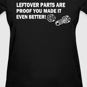 Leftover Parts Proof You Made It Better DIY Father T-Shirts - Women's T-Shirt