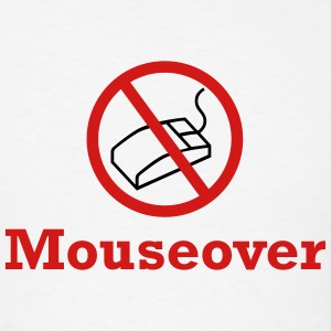 Mouseover - Men's T-Shirt